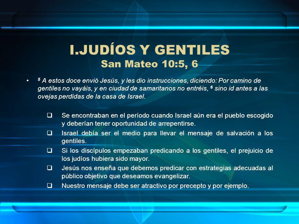 JUDÍOS Y GENTILES San Mateo 10:5, 6