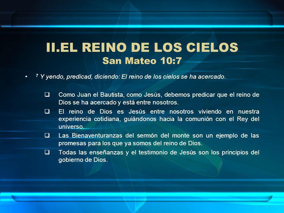 EL REINO DE LOS CIELOS San Mateo 10:7