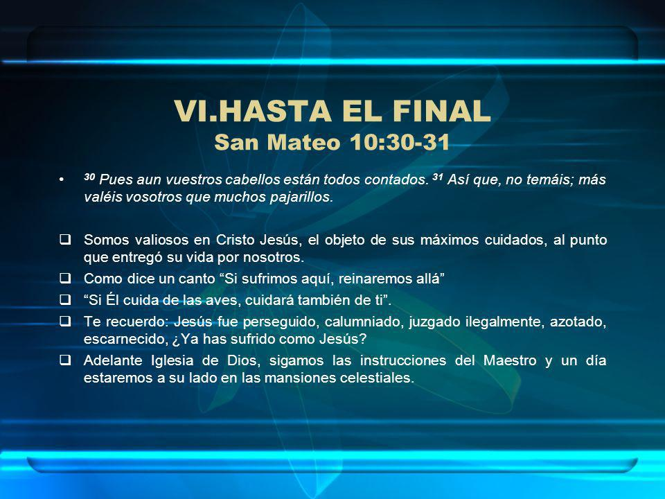 HASTA EL FINAL San Mateo 10:30-31