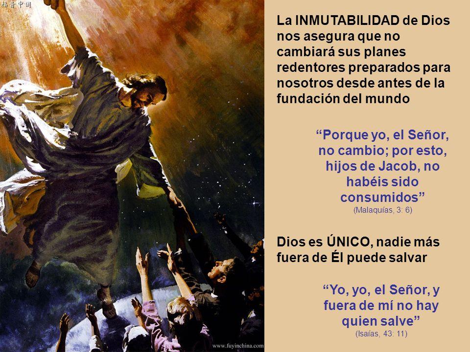 Yo, yo, el Señor, y fuera de mí no hay quien salve (Isaías, 43: 11)