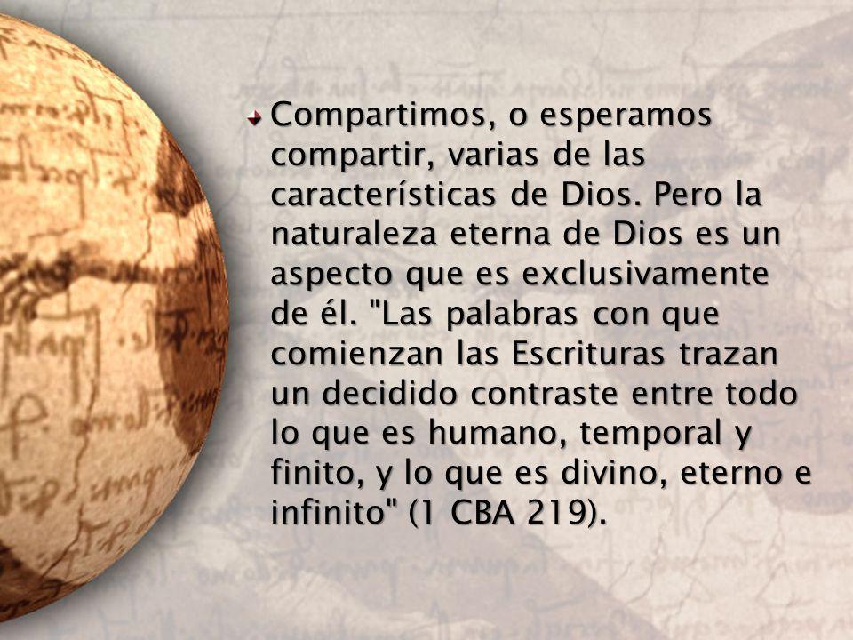 Compartimos, o esperamos compartir, varias de las características de Dios.