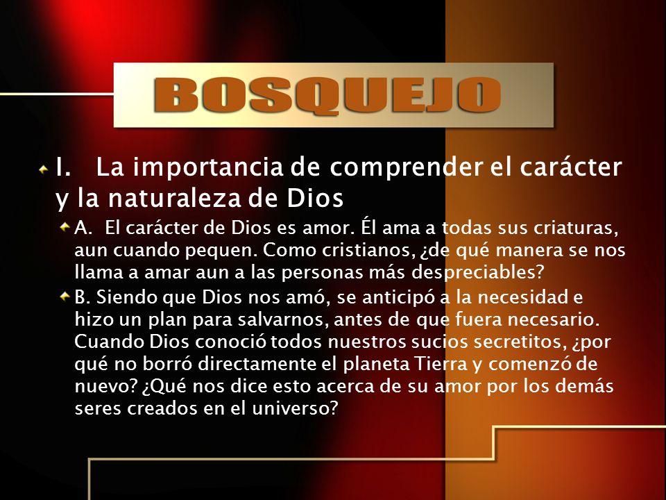 I. La importancia de comprender el carácter y la naturaleza de Dios