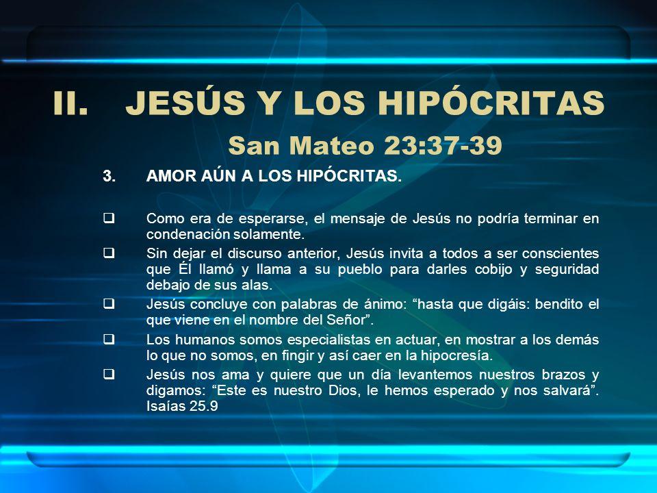 JESÚS Y LOS HIPÓCRITAS San Mateo 23:37-39