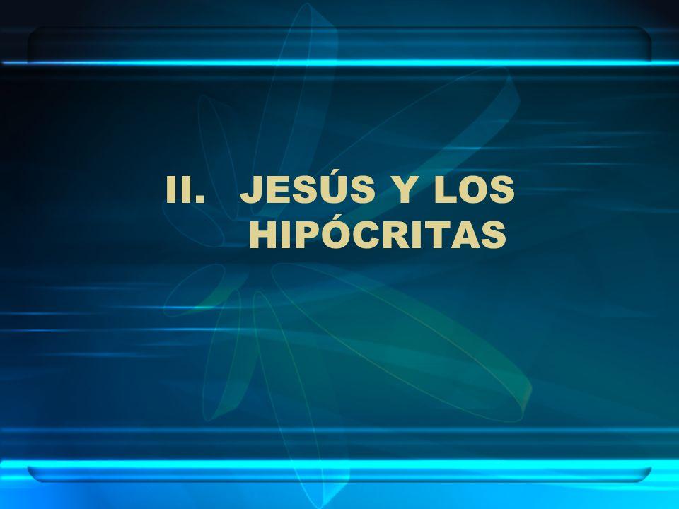 JESÚS Y LOS HIPÓCRITAS