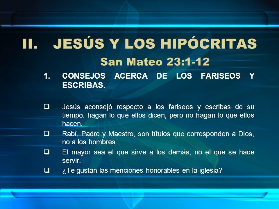 JESÚS Y LOS HIPÓCRITAS San Mateo 23:1-12