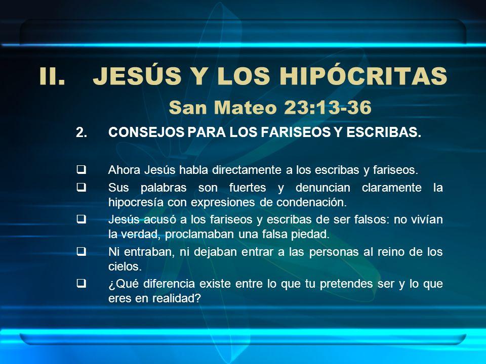 JESÚS Y LOS HIPÓCRITAS San Mateo 23:13-36