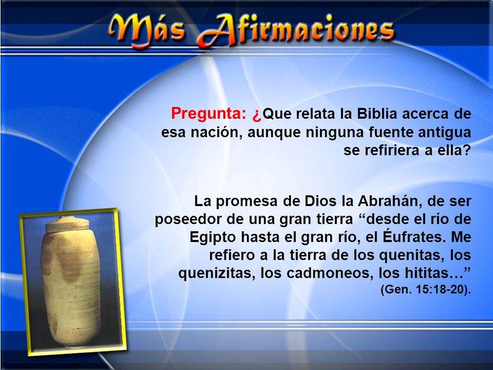 Pregunta: ¿Que relata la Biblia acerca de esa nación, aunque ninguna fuente antigua se refiriera a ella