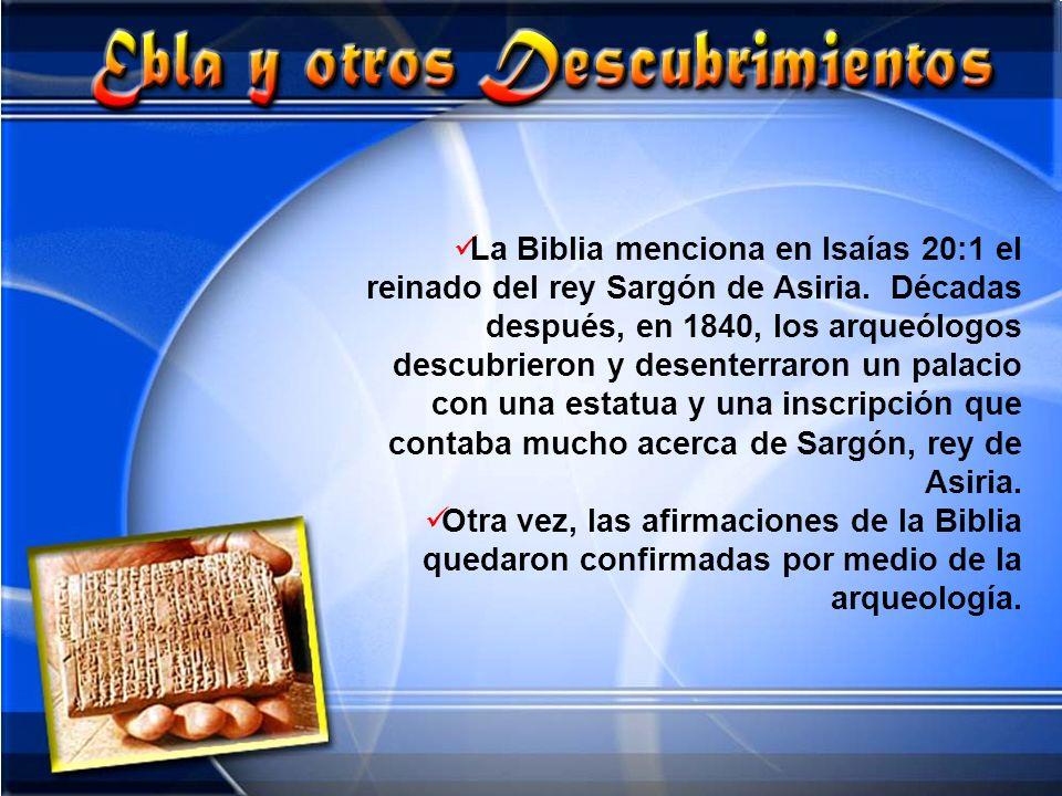 La Biblia menciona en Isaías 20:1 el reinado del rey Sargón de Asiria