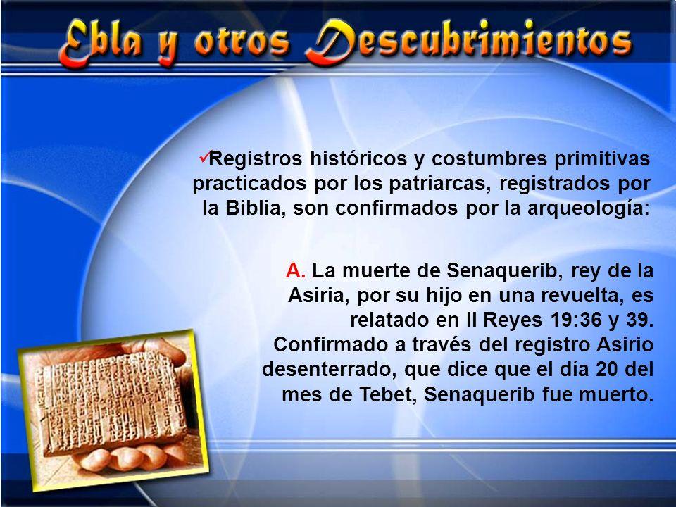 Registros históricos y costumbres primitivas practicados por los patriarcas, registrados por la Biblia, son confirmados por la arqueología: