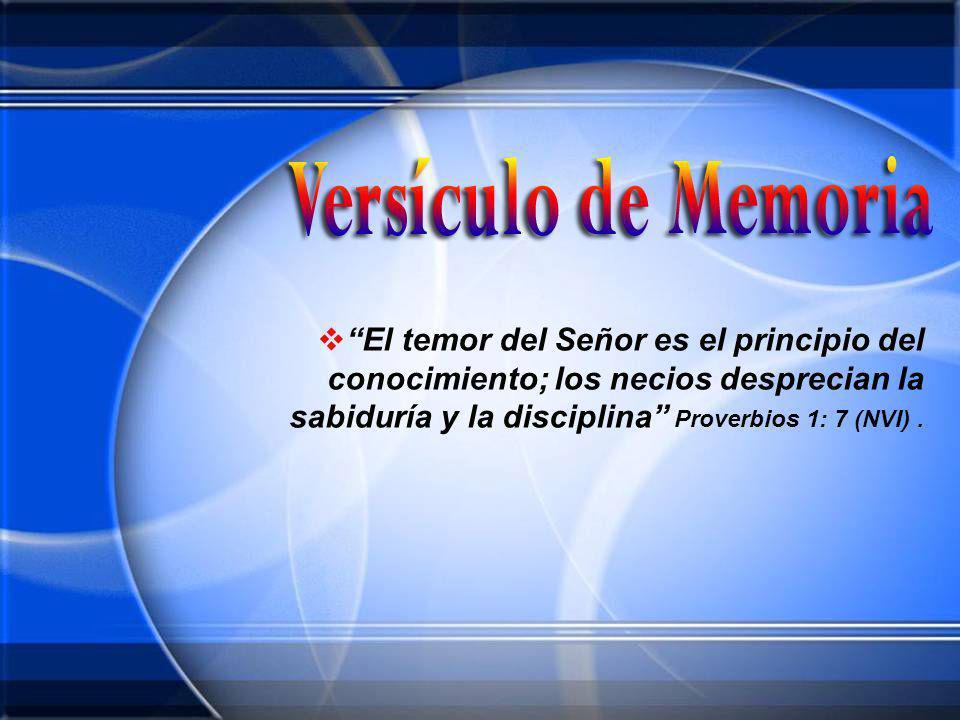 El temor del Señor es el principio del conocimiento; los necios desprecian la sabiduría y la disciplina Proverbios 1: 7 (NVI) .