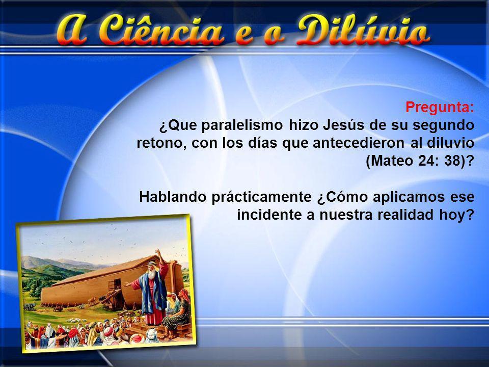 Pregunta: ¿Que paralelismo hizo Jesús de su segundo retono, con los días que antecedieron al diluvio (Mateo 24: 38)