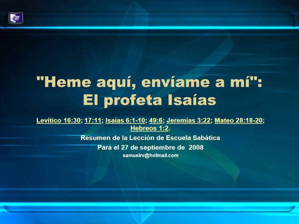 Heme aquí, envíame a mí : El profeta Isaías