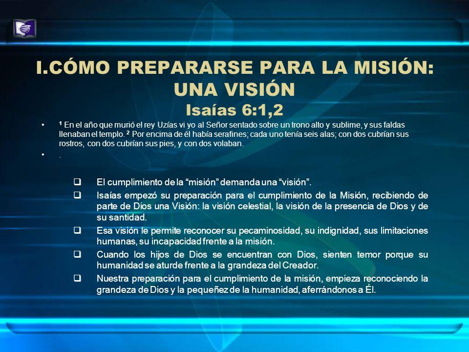 CÓMO PREPARARSE PARA LA MISIÓN: UNA VISIÓN Isaías 6:1,2