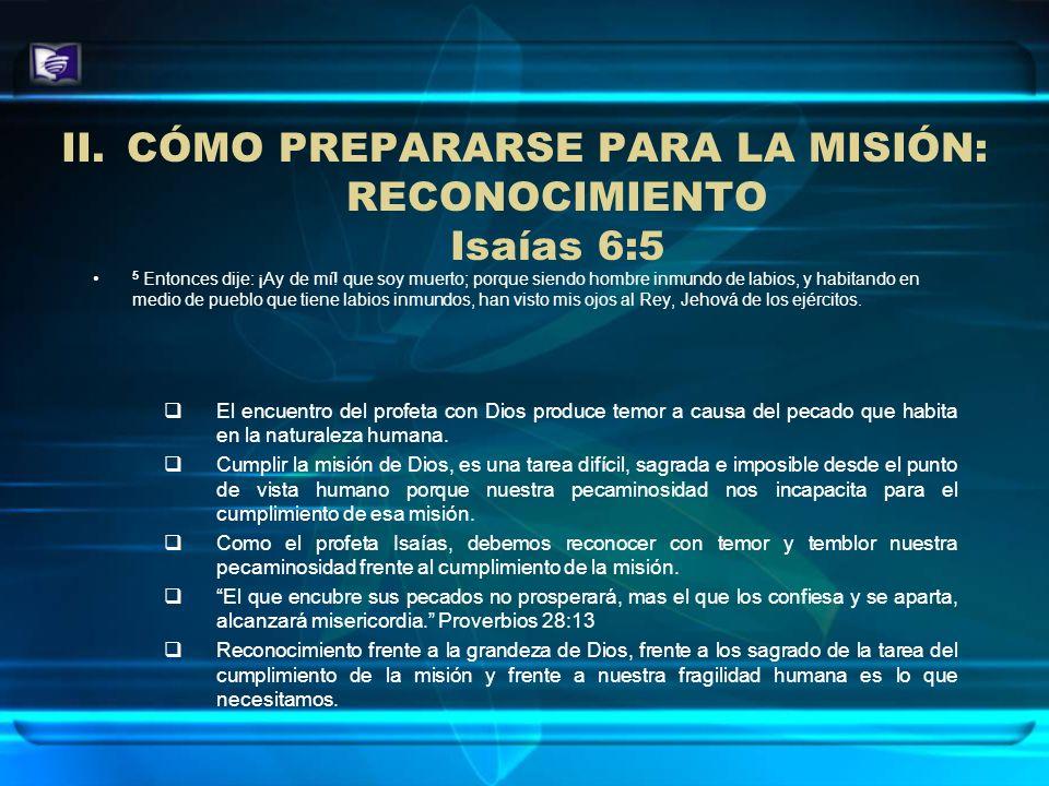 CÓMO PREPARARSE PARA LA MISIÓN: RECONOCIMIENTO Isaías 6:5