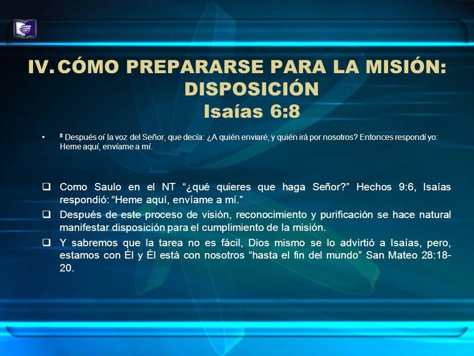 CÓMO PREPARARSE PARA LA MISIÓN: DISPOSICIÓN Isaías 6:8