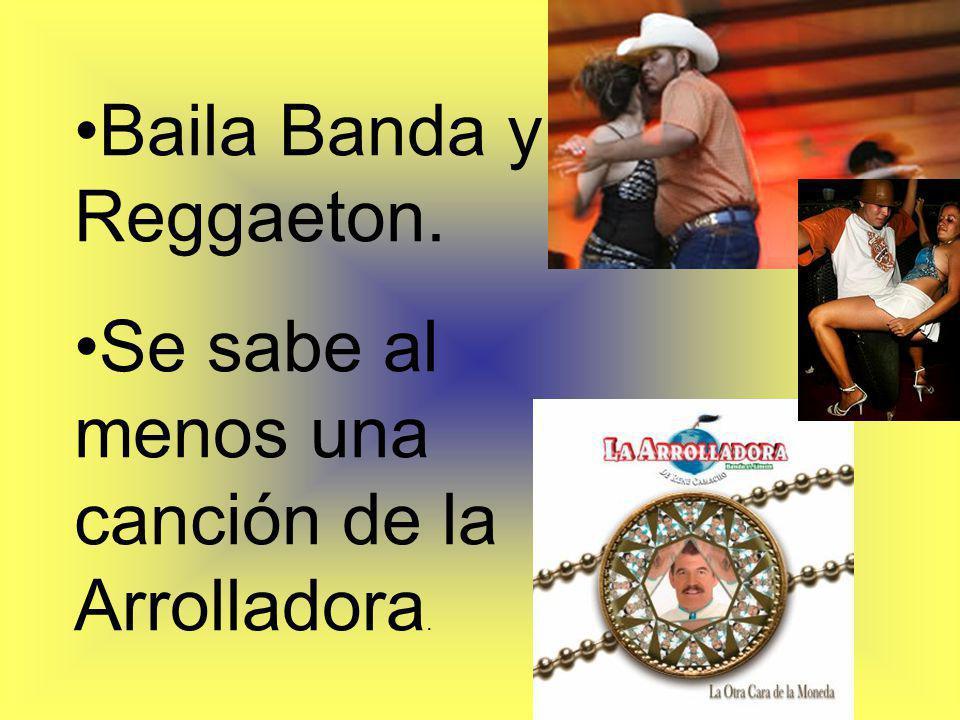Baila Banda y Reggaeton.
