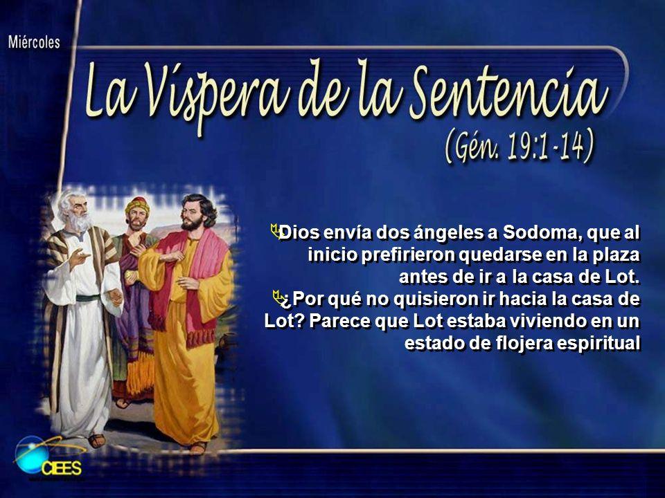 Dios envía dos ángeles a Sodoma, que al inicio prefirieron quedarse en la plaza antes de ir a la casa de Lot.