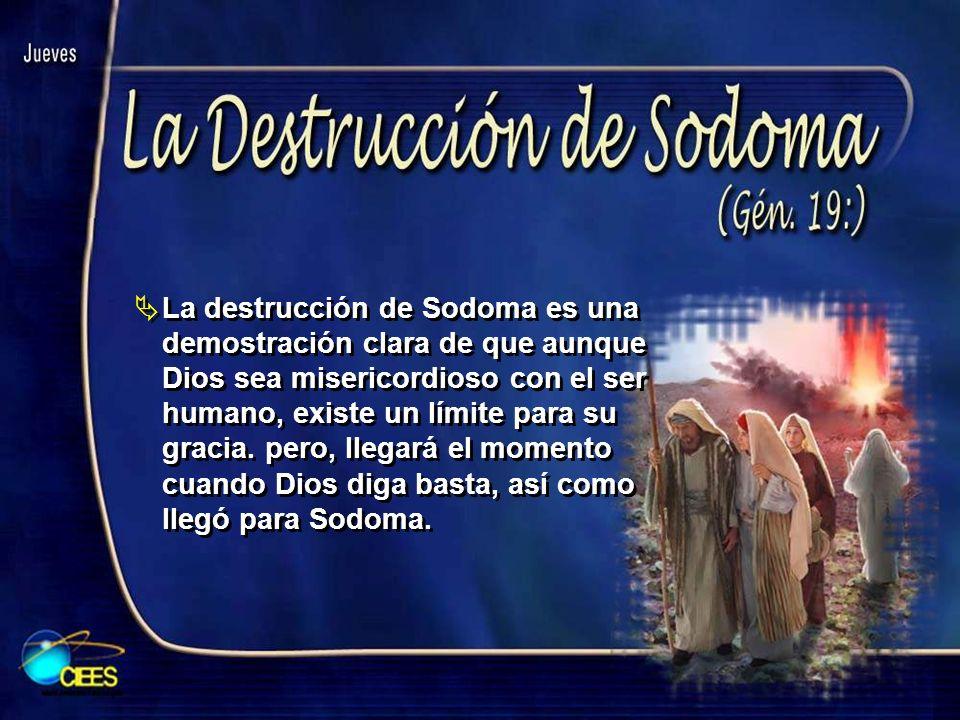 La destrucción de Sodoma es una demostración clara de que aunque Dios sea misericordioso con el ser humano, existe un límite para su gracia.