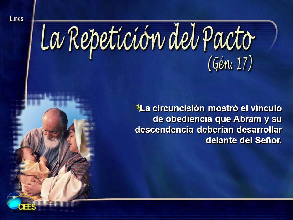 La circuncisión mostró el vínculo de obediencia que Abram y su descendencia deberían desarrollar delante del Señor.