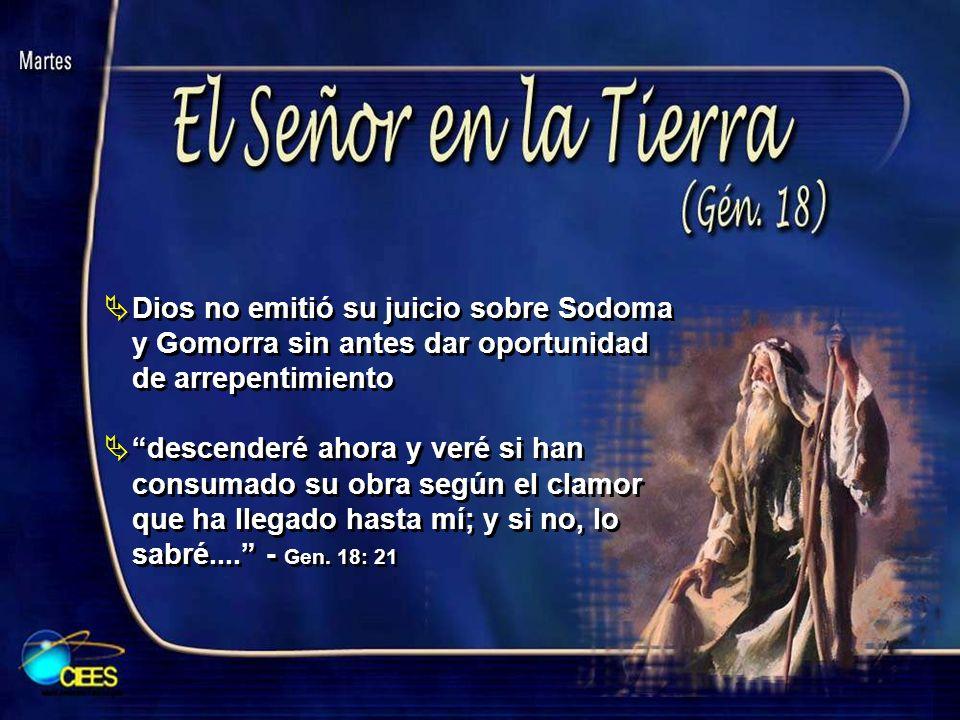 Dios no emitió su juicio sobre Sodoma y Gomorra sin antes dar oportunidad de arrepentimiento