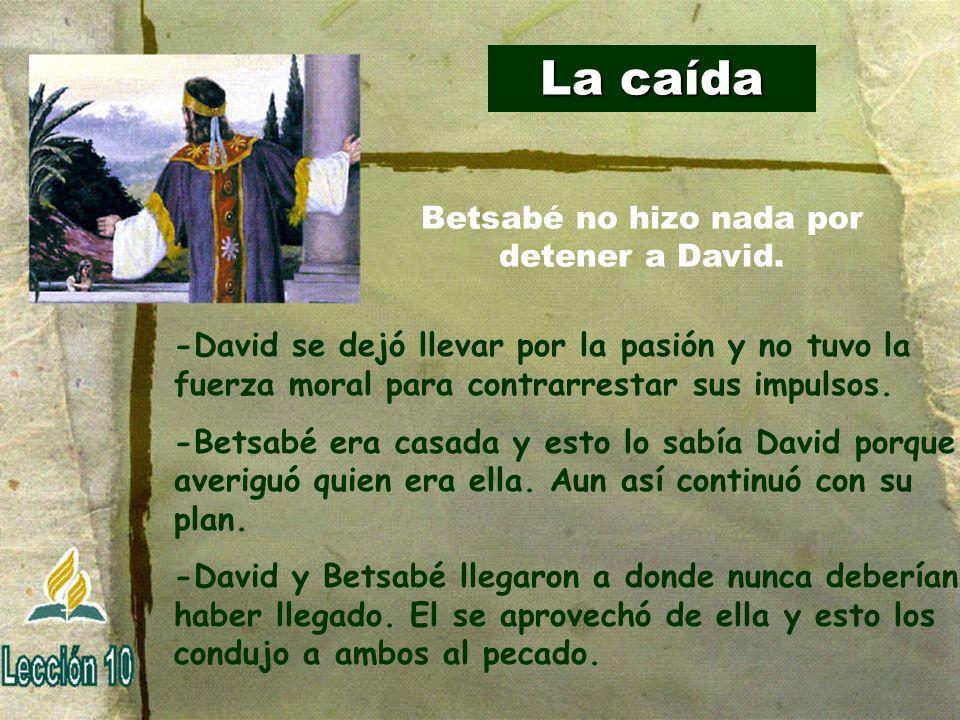Betsabé no hizo nada por detener a David.