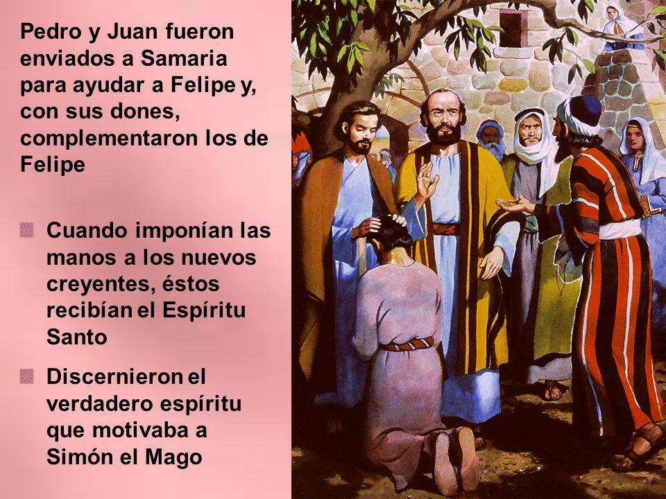 Pedro y Juan fueron enviados a Samaria para ayudar a Felipe y, con sus dones, complementaron los de Felipe