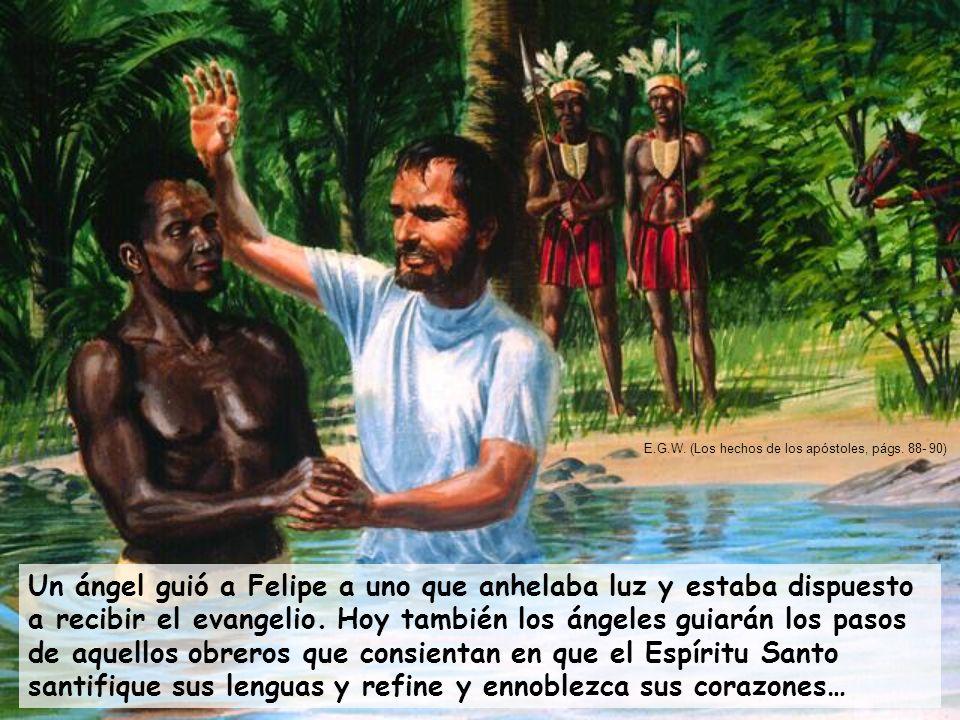 E.G.W. (Los hechos de los apóstoles, págs. 88- 90)