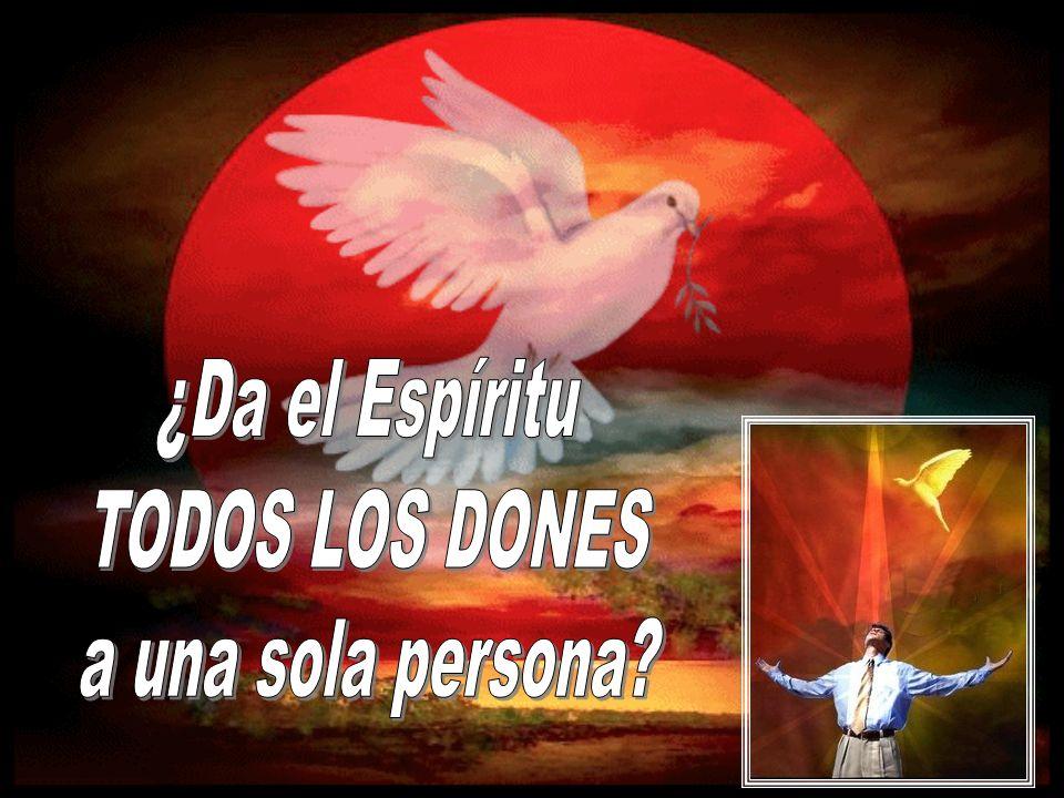 ¿Da el Espíritu TODOS LOS DONES a una sola persona
