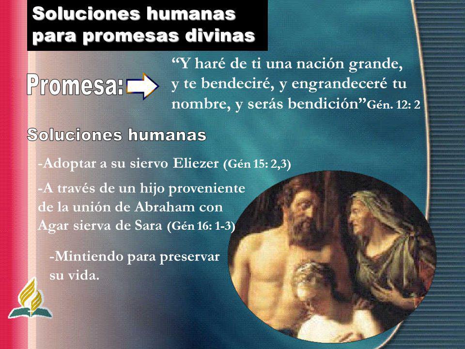 Promesa: Soluciones humanas Soluciones humanas para promesas divinas