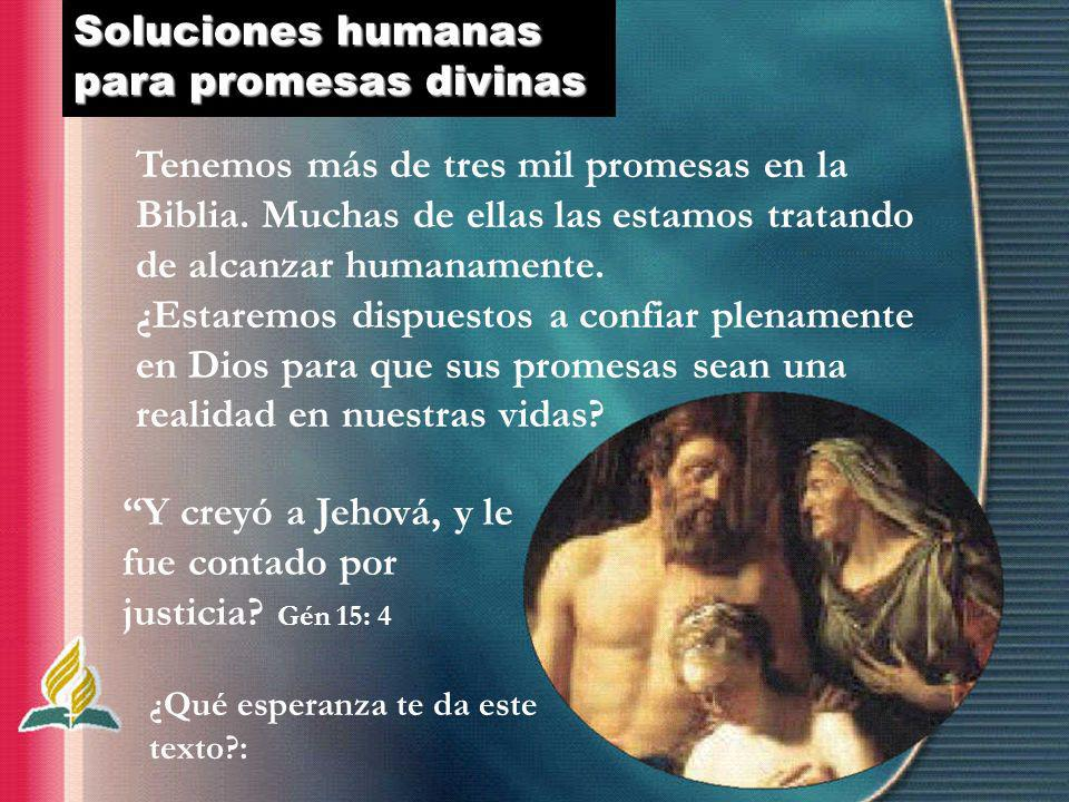 Soluciones humanas para promesas divinas
