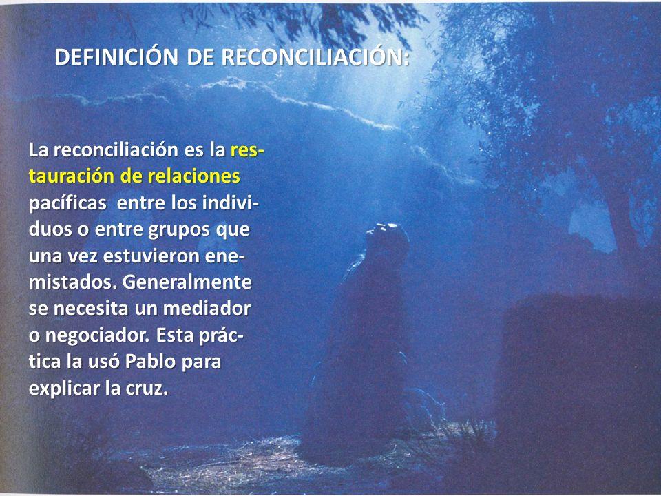 DEFINICIÓN DE RECONCILIACIÓN: