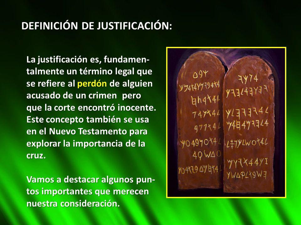 DEFINICIÓN DE JUSTIFICACIÓN: