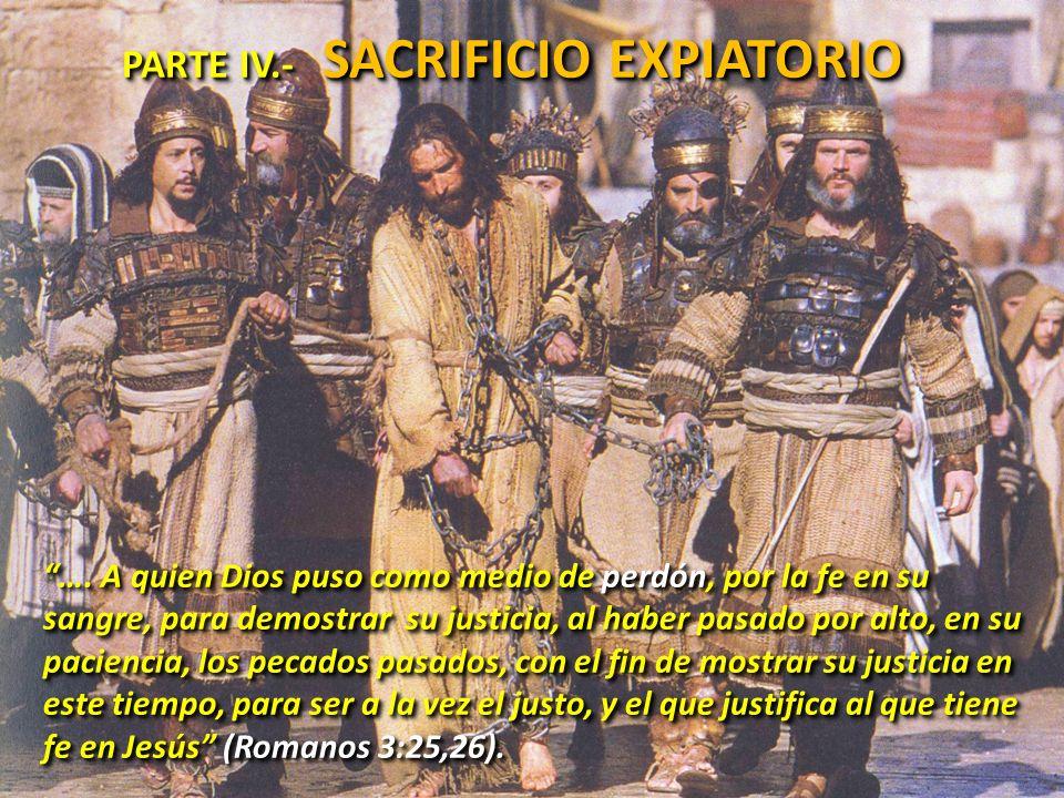 PARTE IV.- SACRIFICIO EXPIATORIO