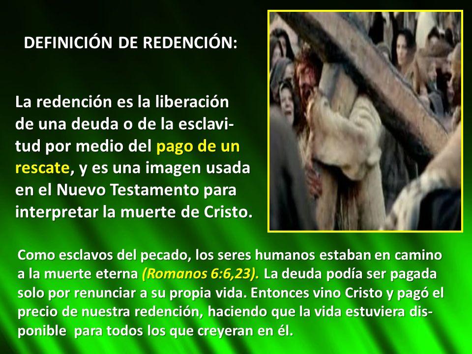 DEFINICIÓN DE REDENCIÓN: