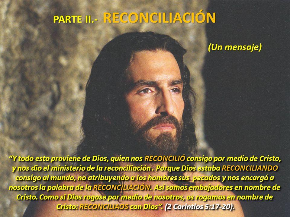 Cristo: RECONCILIAOS con Dios . (2 Corintios 5:17-20).