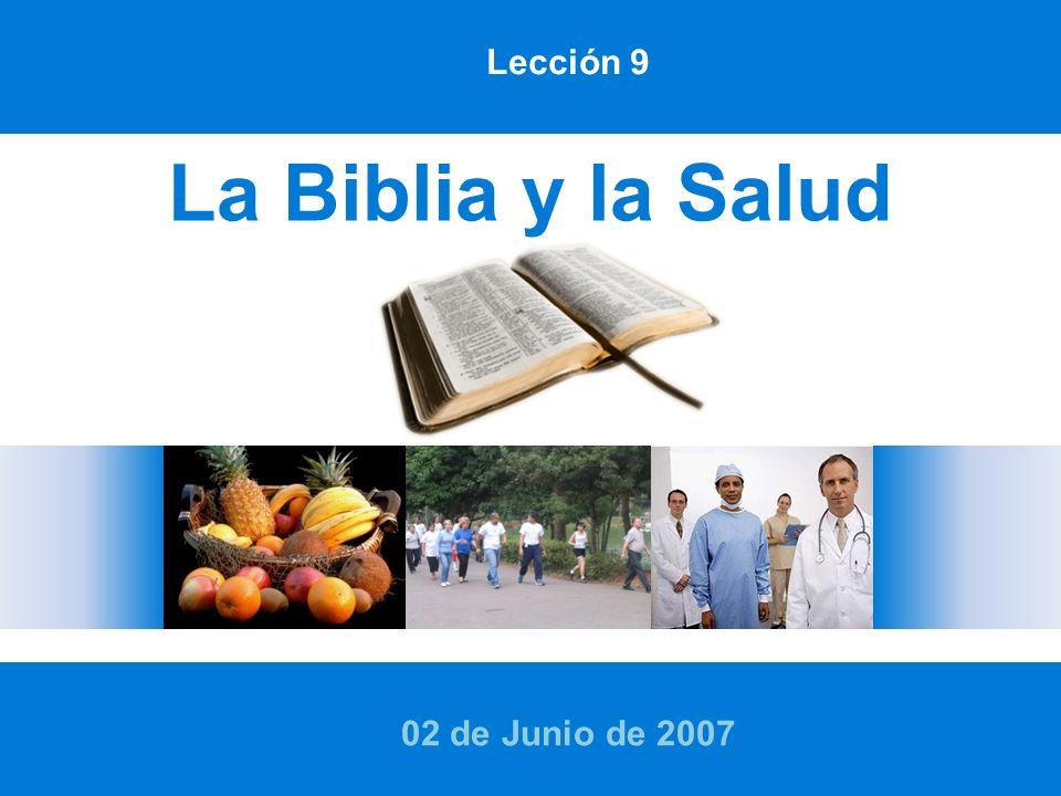 Lección 9 La Biblia y la Salud 02 de Junio de 2007