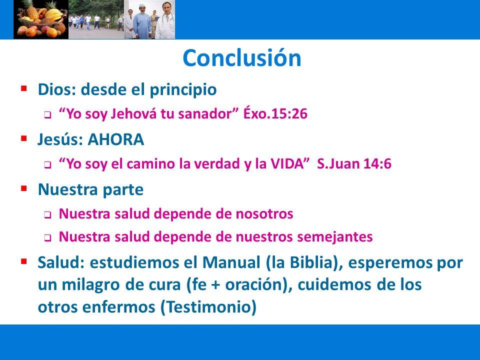Conclusión Dios: desde el principio Jesús: AHORA Nuestra parte