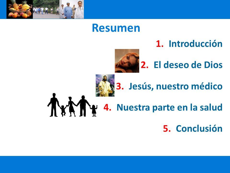 Resumen Introducción El deseo de Dios Jesús, nuestro médico