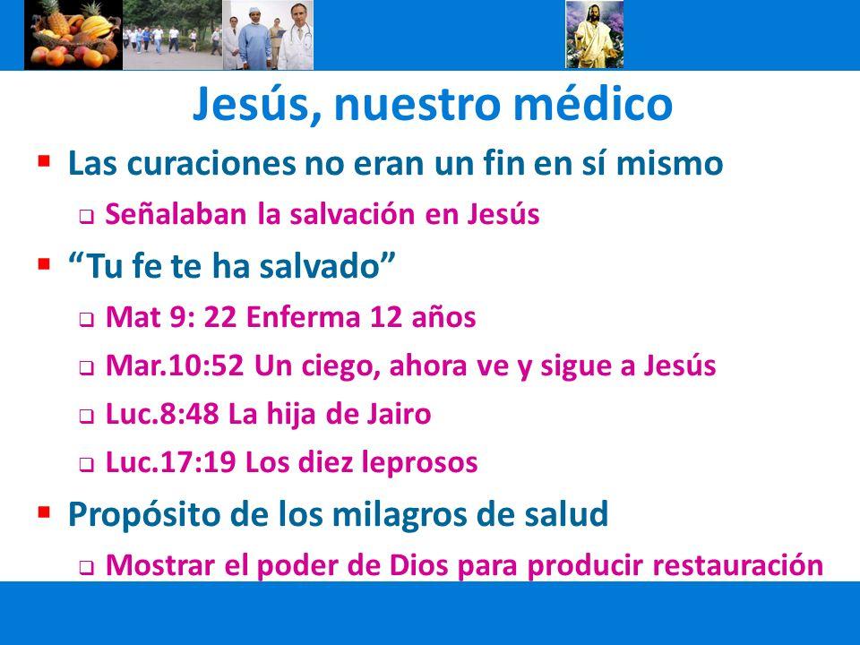 Jesús, nuestro médico Las curaciones no eran un fin en sí mismo
