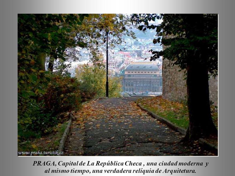 PRAGA, Capital de La República Checa , una ciudad moderna y