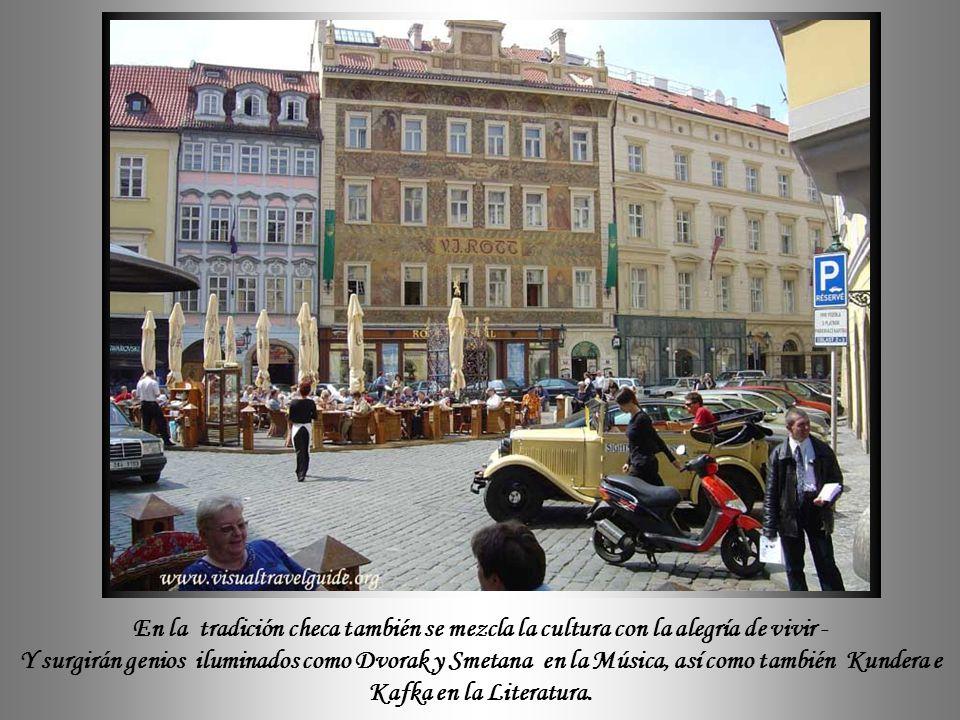 En la tradición checa también se mezcla la cultura con la alegría de vivir -
