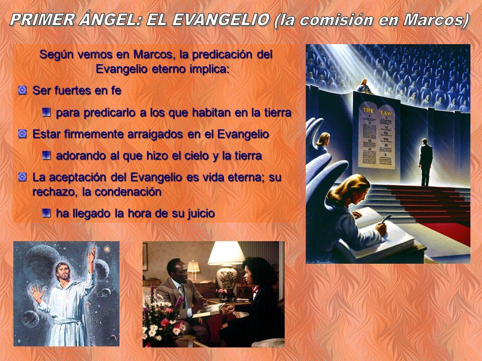 PRIMER ÁNGEL: EL EVANGELIO (la comisión en Marcos)