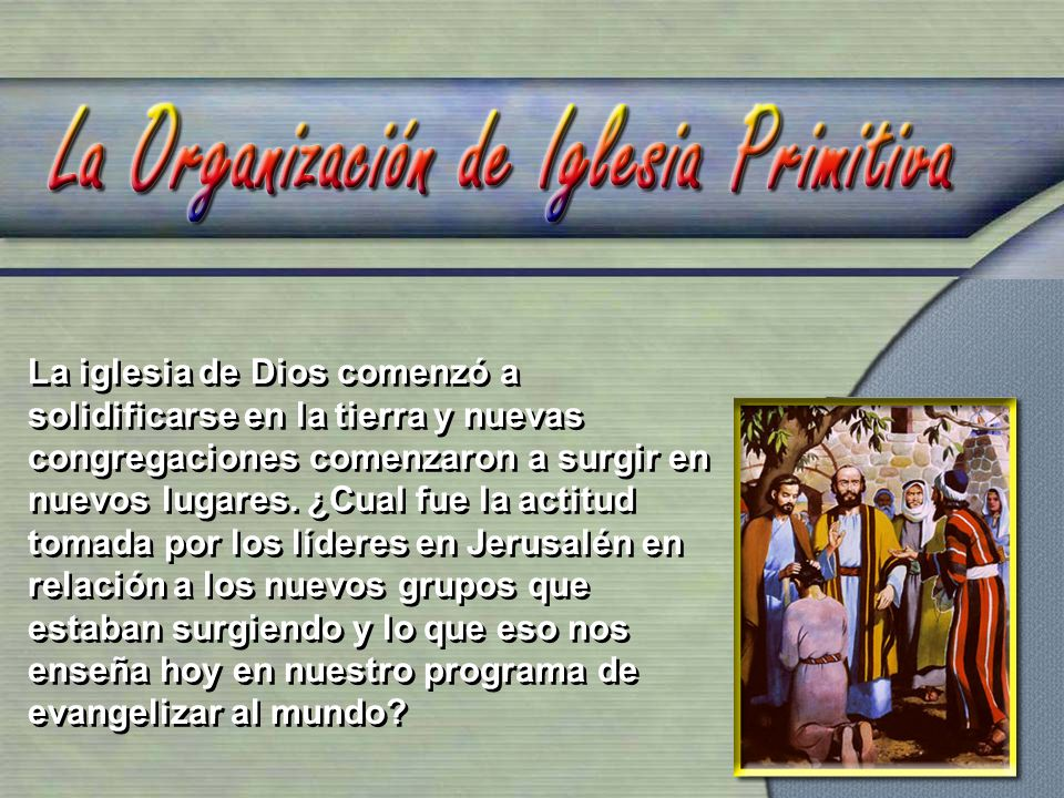 La iglesia de Dios comenzó a solidificarse en la tierra y nuevas congregaciones comenzaron a surgir en nuevos lugares.