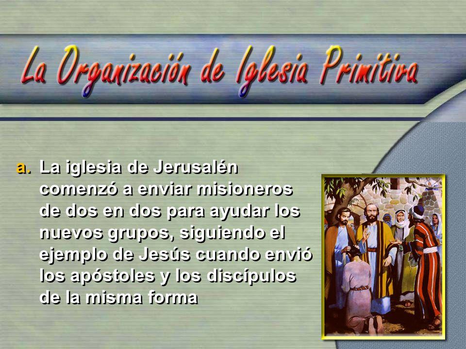 La iglesia de Jerusalén comenzó a enviar misioneros de dos en dos para ayudar los nuevos grupos, siguiendo el ejemplo de Jesús cuando envió los apóstoles y los discípulos de la misma forma