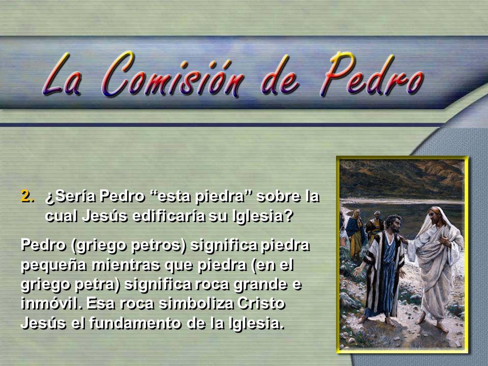 ¿Sería Pedro esta piedra sobre la cual Jesús edificaría su Iglesia