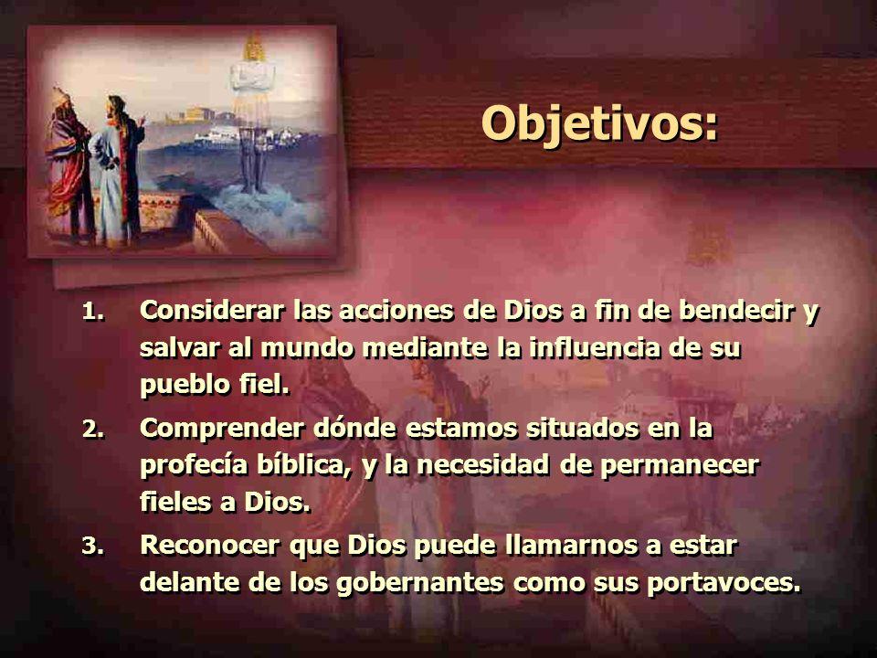 Objetivos: Considerar las acciones de Dios a fin de bendecir y salvar al mundo mediante la influencia de su pueblo fiel.