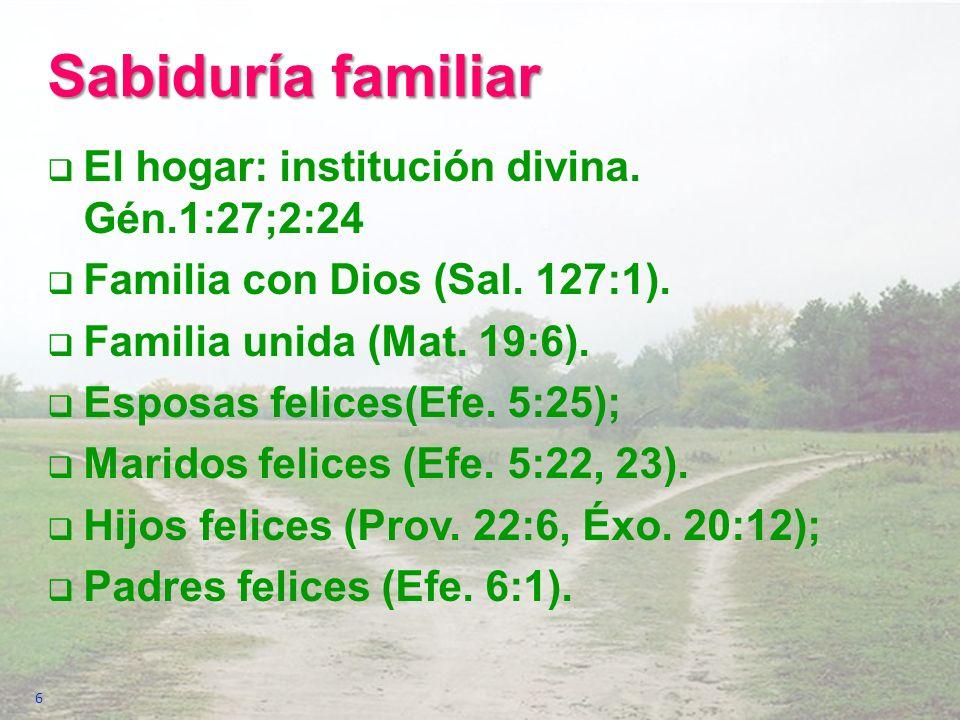 Sabiduría familiar El hogar: institución divina. Gén.1:27;2:24
