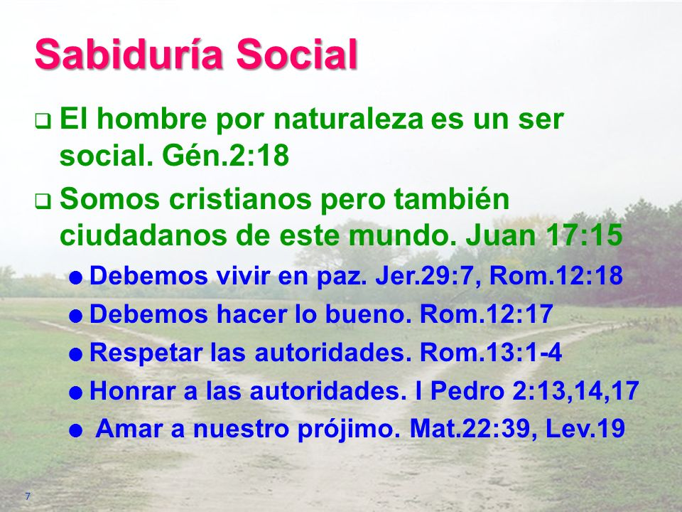 Sabiduría Social El hombre por naturaleza es un ser social. Gén.2:18