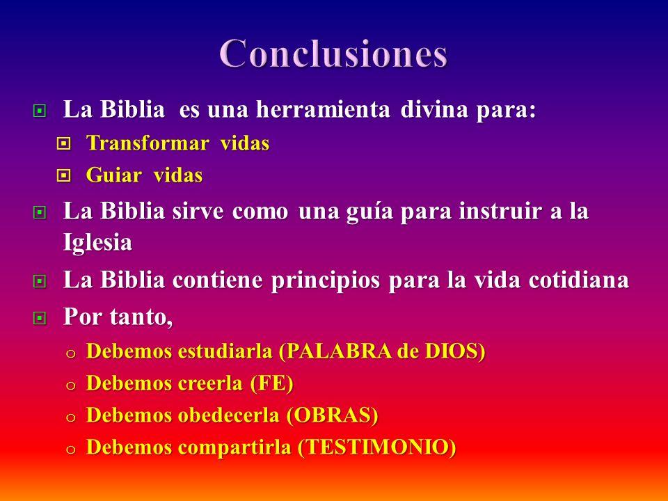Conclusiones La Biblia es una herramienta divina para: