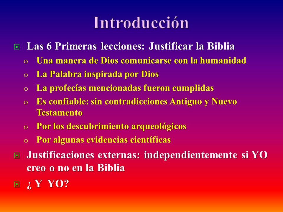Introducción Las 6 Primeras lecciones: Justificar la Biblia